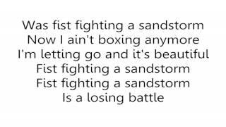 Sia - Fist Fighting A Sandstorm (Lyrics)