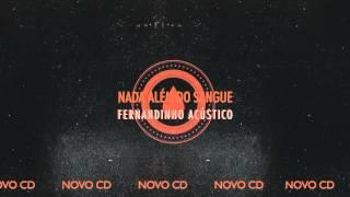 """FERNANDINHO ACÚSTICO - NOVO CD [PREVIEW FAIXA """"NADA ALÉM DO SANGUE""""]"""