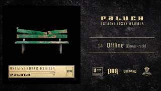 "Paluch ""Offline""  prod. PSR ( BONUS TRACK )"