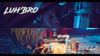 Luh'Bro Ft Double Dolla | I'm Workin | (Official Music Video)