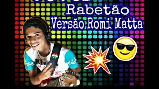 Rabetão Versão Romi Matta ( Cover Guitarra )