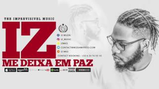 IZ - Me Meixa Em Paz (Official Audio)