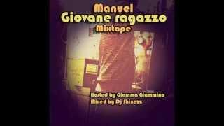 Manuel - Lo stile giusto feat. Raffica e Miss Kika - Giovane Ragazzo Mixtape