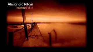 Alessandro Pitoni - innamorarsi di te