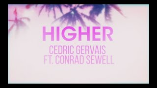 Cedric Gervais - Higher (feat. Conrad Sewell)