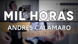 Mil Horas Andrés Calamaro Tutorial Cover - Guitarra [Mauro Martinez]