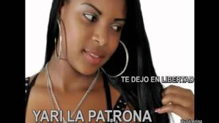 YARI LA PATRONA TE DEJO EN LIVERTAD  by dj arina ) HD