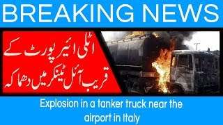 Explosion in a tanker truck near the airport in Italy |  August 2018 | 92NewsHD