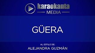 Karaokanta - Alejandra Guzmán - Guera