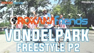 Orokana Friends | Dance Freestyle @Vondelpark Part 2