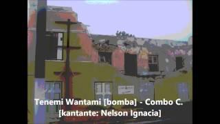 Tenemi Wantami [bomba] - Combo C. [kantante: Nelson Ignacia]