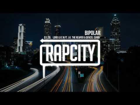 LoRd Lu C N - Bipolar (ft. J.K. The Reaper & Denzel Curry)