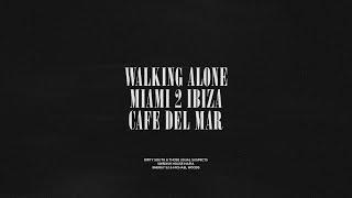 Walking Alone / Miami 2 Ibiza / Cafe Del Mar