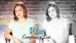 Riley ~ Everything Is Lost {The Next Step}