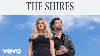 The Shires - Accidentally On Purpose (Audio)