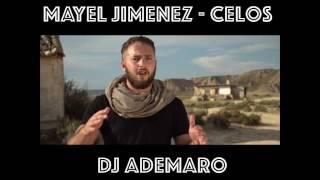 Mayel Jimenez - Celos - DJ ADEMARO