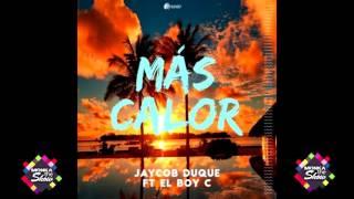Jaycob Duque  -  Mas Calor (Audio Oficial) Ft El Boy C