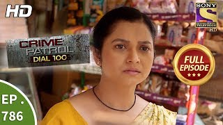 Crime Patrol Dial 100 - Ep 786 - Full Episode - 28th May, 2018 width=