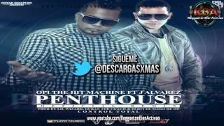 Opi The Hit Machine Ft. J Alvarez - Penthouse (Official Remix)[Original]  ★Reggaeton 2012★