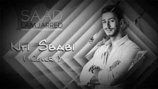 Saad Lamjarad 2017-Cover Nti sbabi / Diroulha la39al