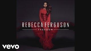 Rebecca Ferguson - Hanging On (Audio)