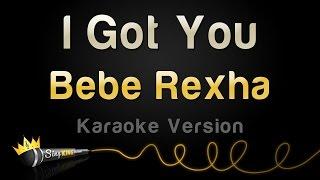 Bebe Rexha - I Got You (Karaoke Version)