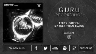Toby Green - Darker Than Black [GURU025]