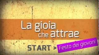 Video Promo Festa dei giovani  - La gioia che attrae - Salerno 2015
