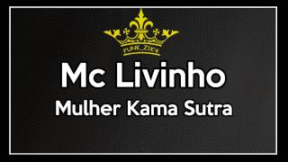 Mc Livinho Mulher Kama Sutra 2014