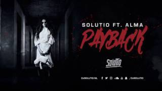 Solutio ft. Alma - Payback