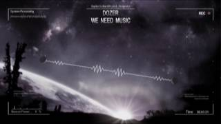 Dozer - We Need Music [HQ Preview]