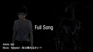 Yoru wa Nemureru kai? (Ajin OP) Full Song + LYRICS + DOWNLOAD
