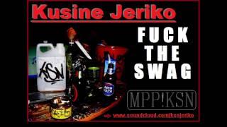 KsnJeriko - FXCK THE SWAG!