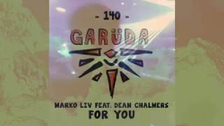 FOR YOU - MARKO LIV FEAT. DEAN CHALMERS - OUT NOW!!!