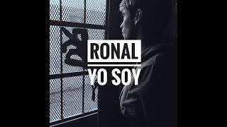 Ronal - Yo Soy  (Prod. ATK Estudios)