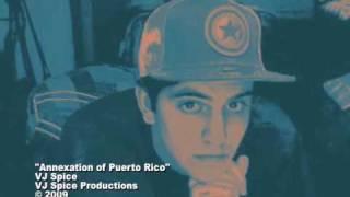 VJ Spice - Annexation of Puerto Rico