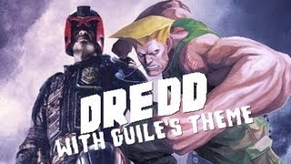 Guile's Theme Goes With Everything: Dredd's Assault