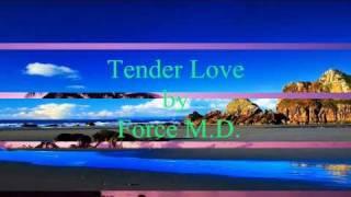 Force M.D. - Tender Love [w/ lyrics]