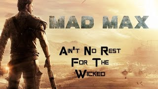 Mad Max: Ain't No Rest For The Wicked