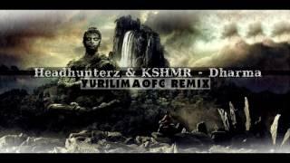 Headhunterz & KSHMR - Dharma (YurilimaOFC Remix)