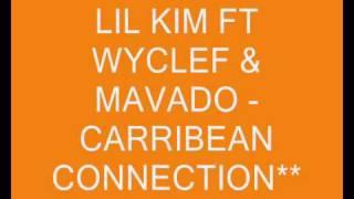 LIL KIM FT WYCLEF  & MAVADO - CARRIBEAN CONNECTION