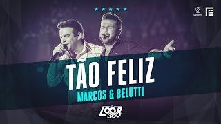 Marcos & Belutti - Tão Feliz | Vídeo Oficial DVD FS LOOP 360°