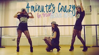 "4minute's ""Crazy"" (in train) dance cover"