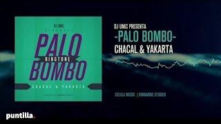DJ UNIC ► RINGTONE ► CHACAL & YAKARTA ► PALO BOMBO