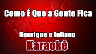 Como É Que a Gente Fica - Henrique e Juliano - Karaoke