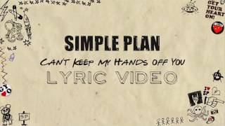 Simple Plan - Can't Keep My Hands Off You ft. Rivers Cuomo (Lyrics)