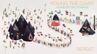 Young the Giant: Repeat (Official Audio)