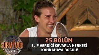 Elif verdiği cevapla herkesi kahkahaya boğdu! | 25. Bölüm | Survivor 2018