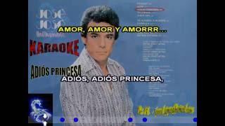 ADIOS PRINCESA - JOSE JOSE (KARAOKE) DE: J.S.