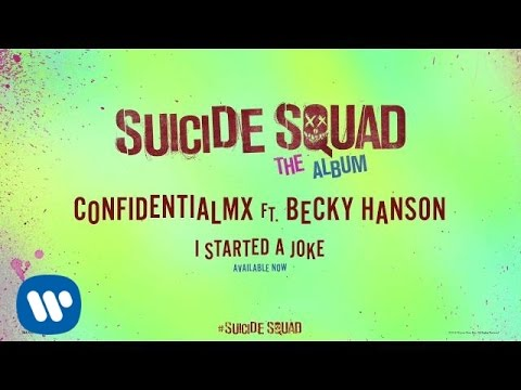 ConfidentialMX – I Started A Joke ft. Becky Hanson (From Suicide Squad: The Album)